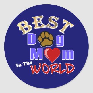 Best Dog Mom in the World Gifts Classic Round Sticker