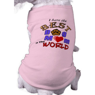 Best Dog Mom in the World Gifts Pet Clothing