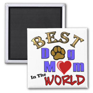 Best Dog Mom in the World Gifts Magnet