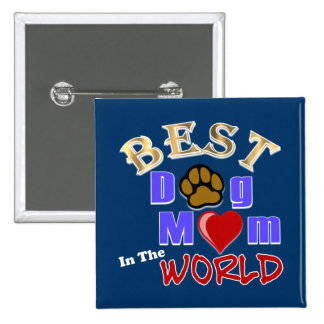 Best Dog Mom in the World Gifts Pinback Button