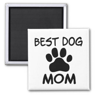 Best Dog Mom Shirts, Magnets, Buttons & More