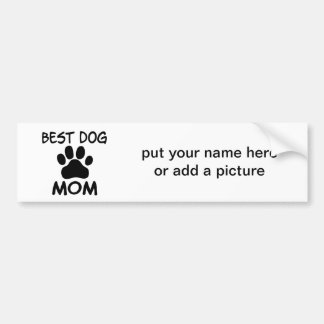 Best Dog Mom Shirts, Magnets, Buttons & More Bumper Sticker