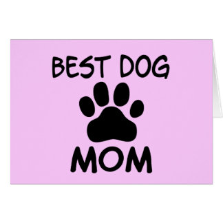 Best Dog Mom Shirts, Magnets, Buttons & More Cards