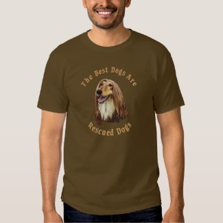 Best Dogs Are Rescued Afghan Hound) T Shirts