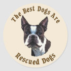 Best Dogs Are Rescued - Boston Terrier Classic Round Sticker