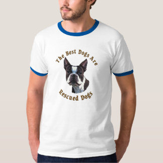 Best Dogs Are Rescued - Boston Terrier T-Shirt