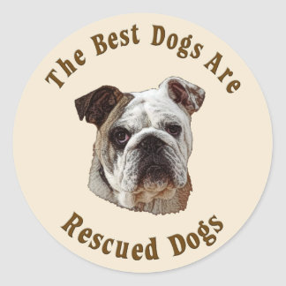 Best Dogs Are Rescued (Bulldog) Stickers