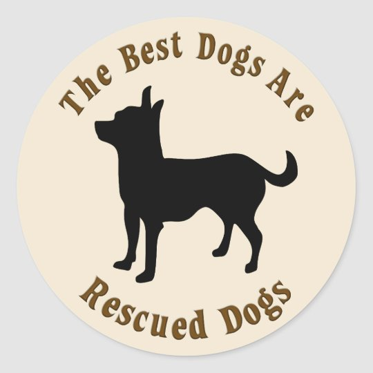 Best Dogs Are Rescued - Chihuahua Classic Round Sticker