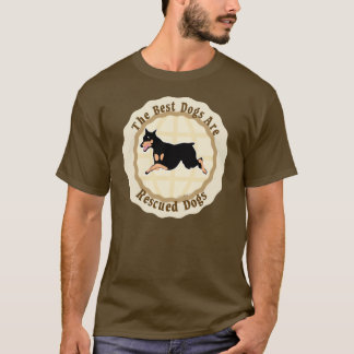 Best Dogs Are Rescued - Doberman T-Shirt