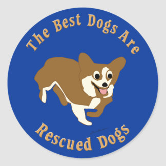 Best Dogs Are Rescued Pembroke Welsh Corgi) Stickers