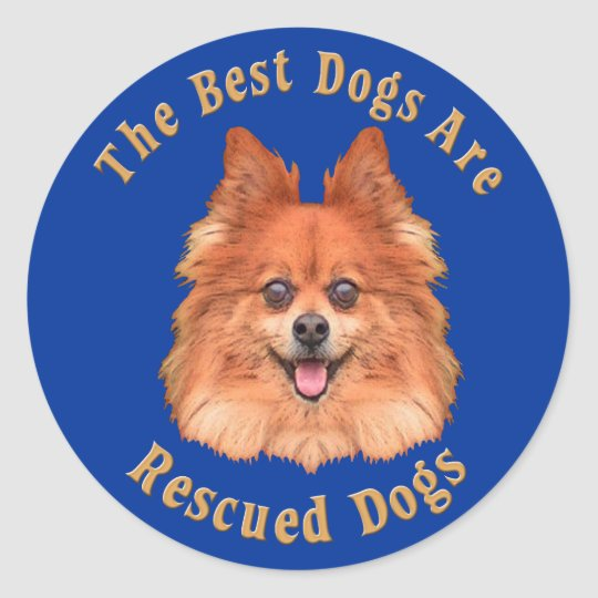 Best Dogs Are Rescued Pomeranian) Classic Round Sticker