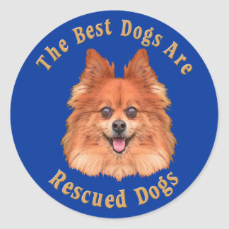 Best Dogs Are Rescued Pomeranian) Round Stickers