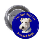 Best Dogs Are Rescued (Wire Fox Terrier) Button
