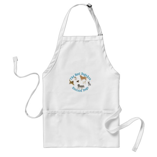 Best Dogs Are Rescues Adult Apron