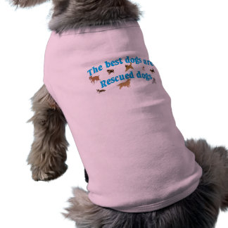 Best Dogs Are Rescues Pet Clothes