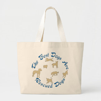 Best Dogs Are Rescues Large Tote Bag
