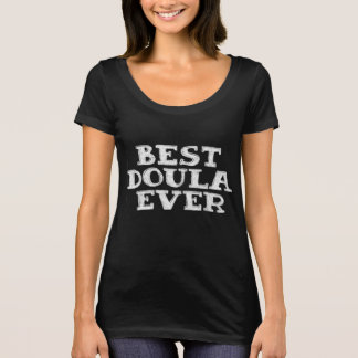 Best doula ever - tshirt thank you gift