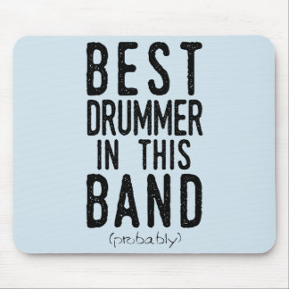 Best Drummer (probably) (blk) Mouse Pad