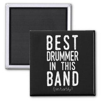 Best Drummer (probably) (wht) Magnet