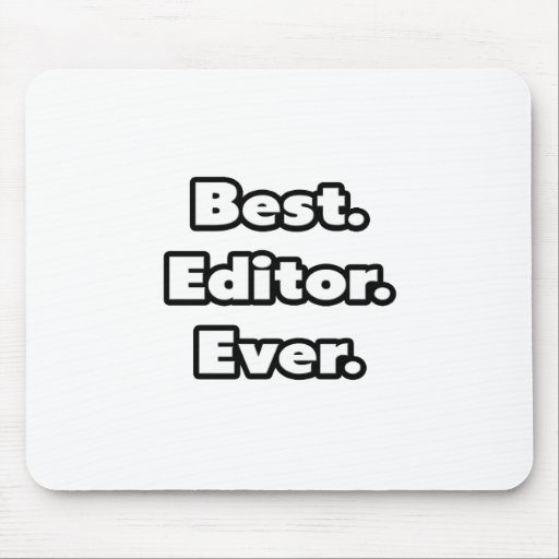 Best. Editor. Ever. Mouse Pad