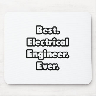 Best. Electrical Engineer. Ever. Mousepads