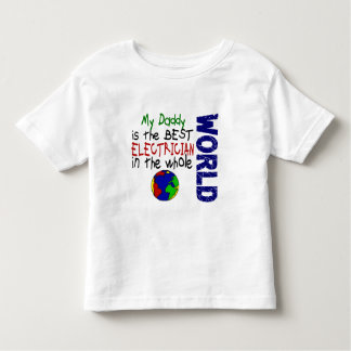 Best Electrician In World 2 (Daddy) Toddler T-shirt