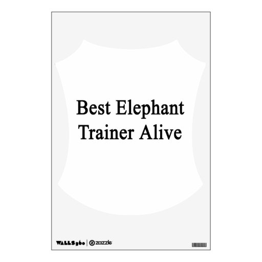 Best Elephant Trainer Alive Wall Sticker