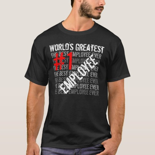 Best Employee Ever World's Greatest  #1 Employee T-Shirt