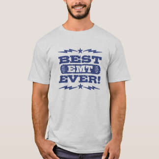 Best EMT Ever T-Shirt