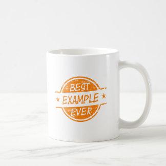 Best Example Ever Orange Coffee Mug
