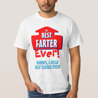 Best Farter/ Father Ever Funny Father's Day Tee
