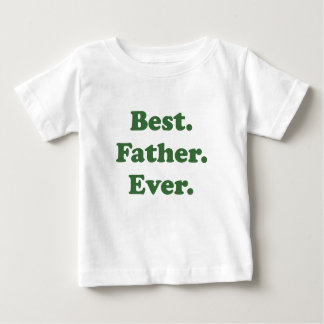 Best Father Ever Baby T-Shirt