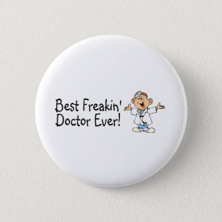 Best Feakin Doctor Ever Button