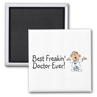 Best Feakin Doctor Ever 2 Inch Square Magnet