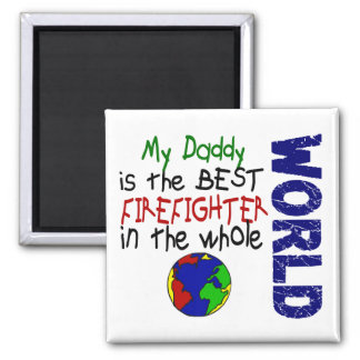 Best Firefighter In World 2 (Daddy) 2 Inch Square Magnet