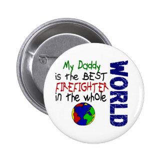 Best Firefighter In World 2 (Daddy) Pinback Button