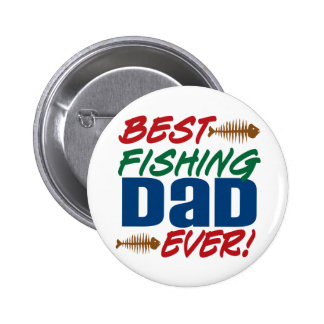 Best Fishing Dad Ever! Button