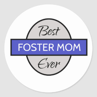 Best Foster Mom Ever Classic Round Sticker