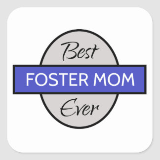 Best Foster Mom - Ever Square Sticker
