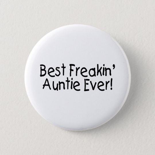 Best Freakin Auntie Ever 2 Button