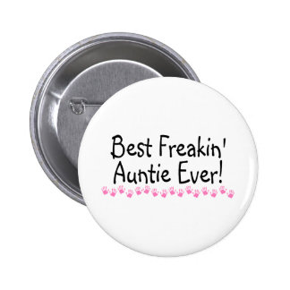 Best Freakin Auntie Every Pinback Button