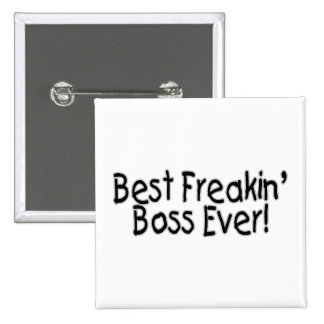 Best Freakin Boss Ever 2 Inch Square Button
