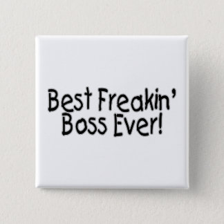 Best Freakin Boss Ever Pinback Button