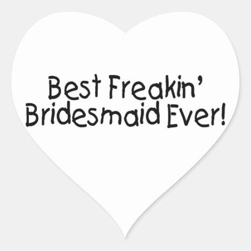 Best Freakin Bridesmaid Ever Sticker