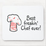 Best Freakin Chef Ever Mouse Pad