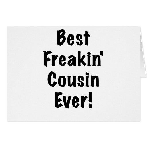 Best Freakin Cousin Ever Card