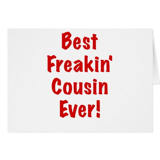 Best Freakin Cousin Ever Greeting Card
