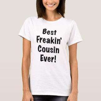 Best Freakin Cousin Ever T-Shirt