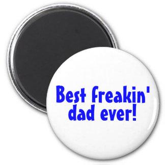 Best Freakin Dad Ever 2 Inch Round Magnet