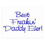 Best Freakin Daddy Ever (Blue) Post Cards
